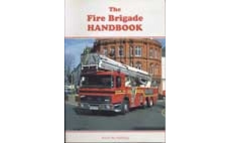 Fire Brigade Handbook - 4th Edition