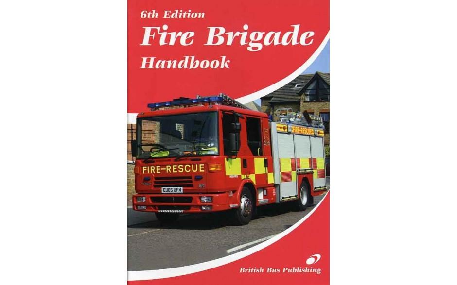 Fire Brigade Handbook - 6th Edition